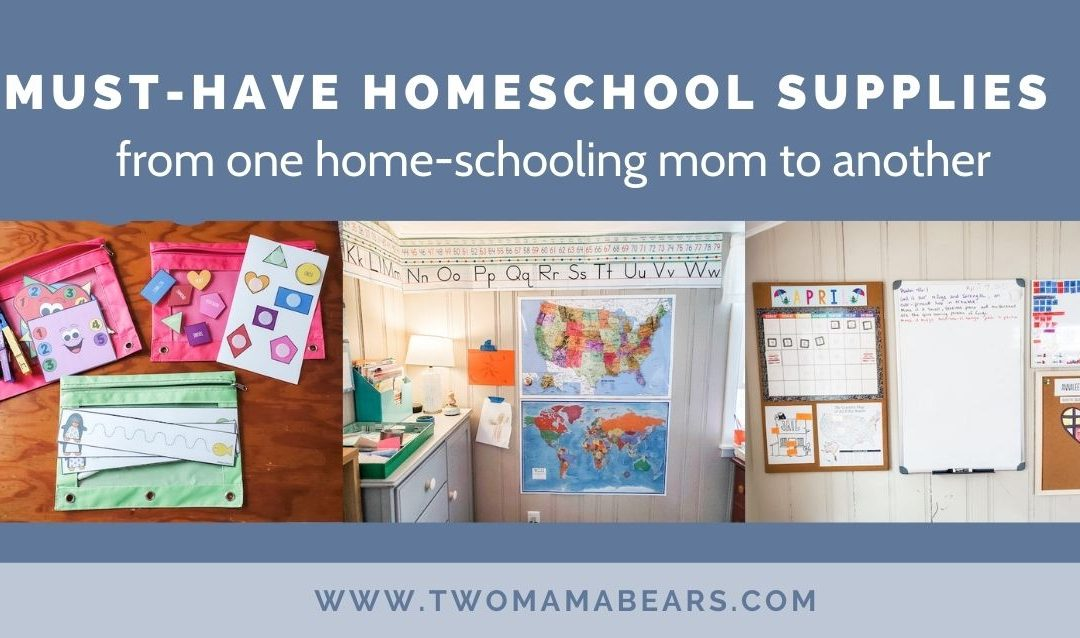 Must-Have Homeschool Supplies From One Homeschooling Mom to Another