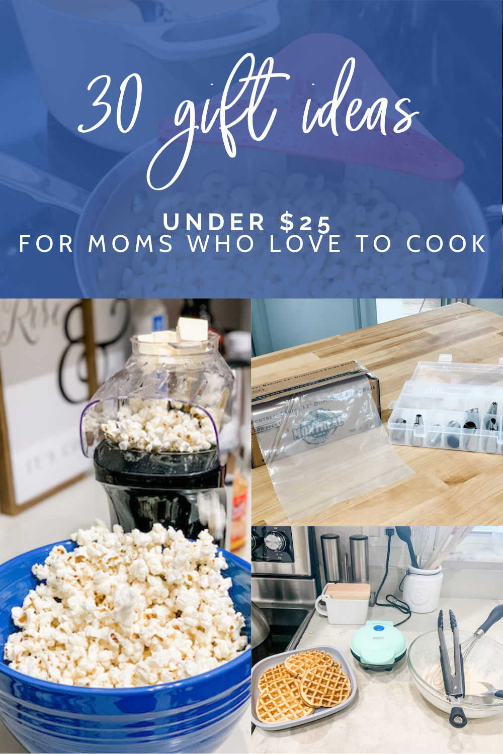 30 Gift Ideas Under $25 for Moms Who Love to Cook