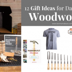 12 Gift Ideas for Dads Who Love Woodworking