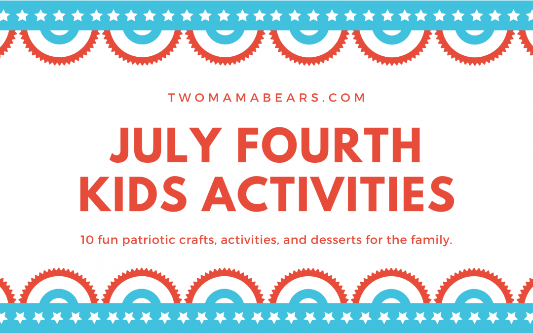 10 4th of July Activities and Patriotic Crafts for Kids