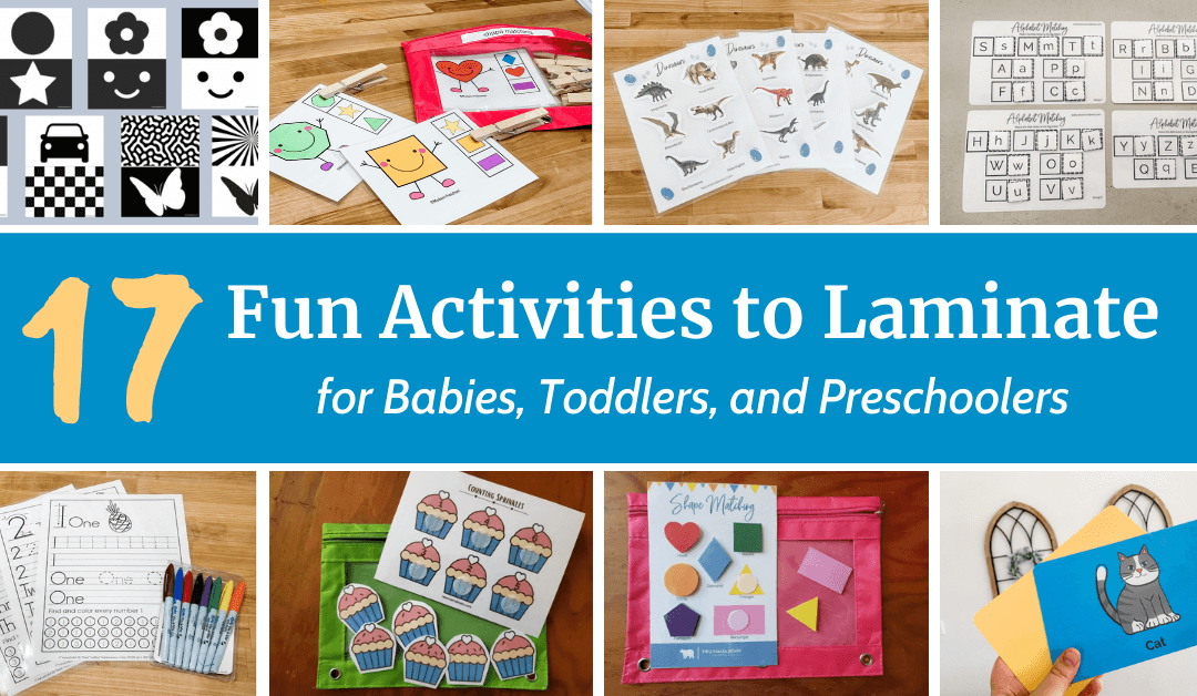 17 Fun Activities to Laminate for Babies, Toddlers, and Preschoolers